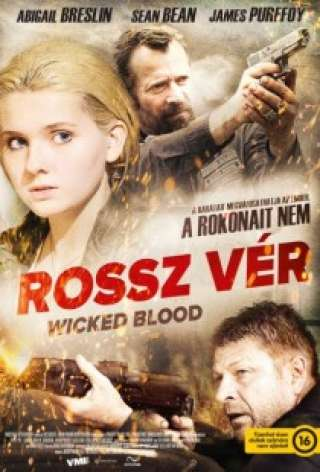 Rossz vér (Wicked Blood) - online film